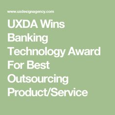 UXDA Wins Banking Technology Award For Best Outsourcing Product/Service