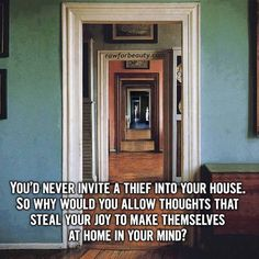 You'd never invite a thief into your house. So why would you allow thoughts that steal your joy to make themselves at home in your mind? Rawforbeauty.com