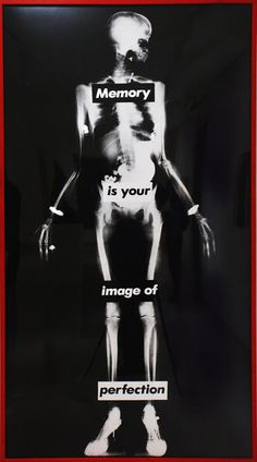 barbara kruger. memory is your image of perfection.