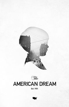 "In 1931, James Truslow Adams defined the American Dream as, ""a dream of social order in which each man and each woman shall be able to attain to the fullest stature of which they are innately capable, and be recognized by others for what they are"""