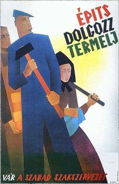 Székely-Harsányi: Építs, dolgozz, termelj! – szakszervezeti plakát, 1945
