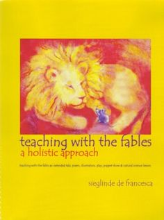 Teaching with the Fables is so much bigger on the inside than it looks to be on the outside. It is the finest book I have ever seen on the topic of Waldorf teaching, and hands-down the best, fullest, and most beautiful exposition of the fables and what they can become to a child of about 8 years old