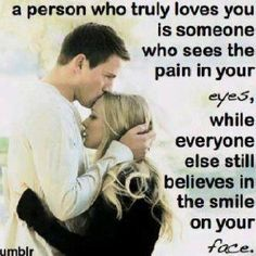 A person who truly loves you is someone who sees the pain in your eyes while everyone still believes in the smile on your face. #infertilitysupport