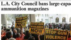 BACKDOOR GUN GRAB: LA City Council Bans Large Capacity Ammo Magazines