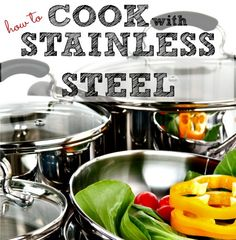 Switching cookware? You'll want to know these tips about how to cook with stainless steel pots and pans so you don't ruin them or your food.