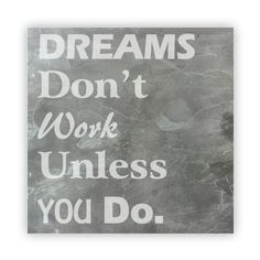 Tile - Large Slate   - Dreams Don't Work Unless You Do