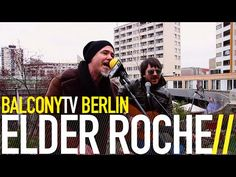 ELDER ROCHE bei BalconyTVBerlin  https://www.balconytv.com/berlin https://www.facebook.com/BalconyTVBerlin