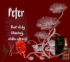 Peter Buď vždy šťastný, stále zdravý! Good Morning, Neon Signs, Flowers, Plants, Poster, Art, Good Day, Craft Art, Buen Dia