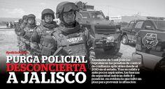 Reporte Indigo - Polis que no pasan la prueba de confianza en Jalisco