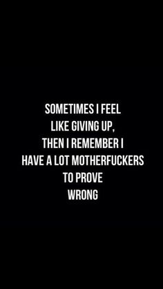 except I never feel like giving up haha