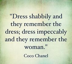 dress for respect quotes | wpid-dress-shabbily-and-they-remember-the-dress-dress-impeccably-and ...