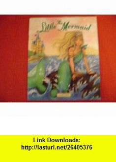 The Little Mermaid Patricia Lakin ,   ,  , ASIN: B00127UQKY , tutorials , pdf , ebook , torrent , downloads , rapidshare , filesonic , hotfile , megaupload , fileserve