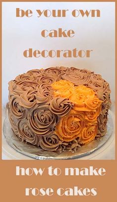 Be your own cake decorator ~ How to make rose cakes ~ Chocolate Rose Cake tutorial ~   Beth at Little Delights Cakes.