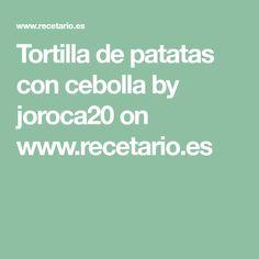Tortilla de patatas con cebolla by joroca20 on www.recetario.es