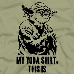 My Yoda Shirt, This Is « Daily T-Shirts