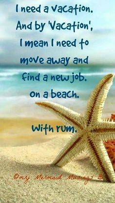 """I need a vacation. And by Vacation, I mean I need to move away and find a new job on a beach. This is the life! Finding A New Job, I Love The Beach, Need A Vacation, Beach Vacation Quotes, Funny Vacation Quotes, Summer Beach Quotes, Beach Signs, My Happy Place, Travel Quotes"