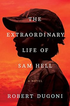 """Without a doubt, this is Dugoni's best yet. The Extraordinary Life of Sam Hell: A Novel by Robert Dugoni. """"Robert Dugoni has a rare and brilliant talent for infusing his characters with complex emotions. Free Books, Good Books, Books To Read, Book Club Books, Book Lists, Book Nerd, Reading Online, Books Online, John Irving"""