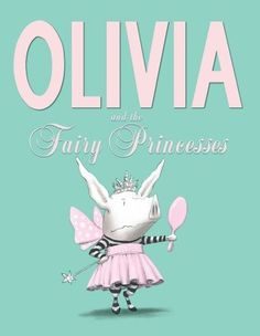 Olivia and the Fairy Princesses -- Olivia is having an identity crisis! There are too many ruffly, sparkly princesses around these days, and Olivia has had quite enough. She needs to stand out! She has to be special! She wants to do more than just fit in! So what will she be?