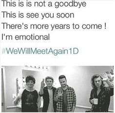 There's more years to come <3 #WeWillMeetAgain1D
