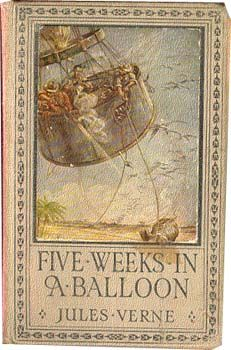 Five Weeks In A Balloon, by Jules Verne