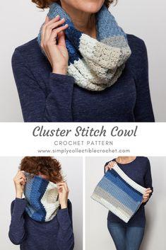 Cluster Stitch Cowl - Free Crochet Pattern at Simply Collectible Crochet Crochet Pattern Free, Knitting Patterns, Crochet Patterns, Knitting Tutorials, Stitch Patterns, Cowl Patterns, Knitting Projects, Tunisian Crochet, Crochet Shawl
