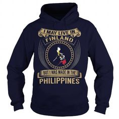Awesome Tee I May Live In Finland But I Was Made In the Philippines Shirt; Tee