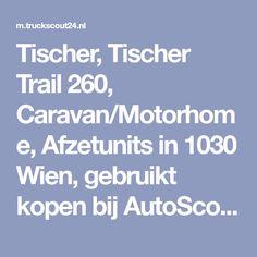 Tischer, Tischer Trail 260, Caravan/Motorhome, Afzetunits in 1030 Wien, gebruikt kopen bij AutoScout24 Trucks