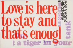 love is here to stay (and that's enough): The Prints of Sister Corita Kent Words Quotes, Wise Words, Me Quotes, Sayings, Pretty Words, Beautiful Words, Lettering, Typography, Life Quotes Love