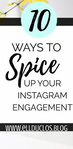 10 ways that you can spice up your Instagram engagement! Make Instagram a priority and it will flourish. How to grow your Instagram following