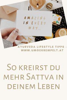 Sattva ist eines der drei Gunas (Eigenschaften): Rajas, Tamas und Sattva.  Es steht für Leichtigkeit, Klarheit, Helligkeit, Frieden, Reinheit, Ausgeglichenheit und Erfüllung. Doch wie kreierst du mehr Sattva in deinem Leben?Ganz einfach, im Ayurveda findest du dafür eine ziemlich gute Anleitung: Klick dich durch! #umgekrempelt #ayurveda #sattva #holistisch #ganzheitlich Stress Management, Motivation, Place Cards, Blog, Place Card Holders, Lifestyle, Happy, Inspiration, Happy Life
