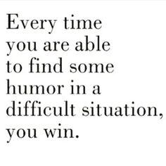 Never lose your sense of humor