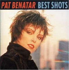 Pat Benatar Best Shots Album Cover: Because sometimes you need to hit me with your best shot.