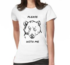 Please Bear With Me Shirt for Women