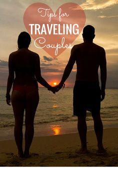 Tips for couples who are already or considering traveling together!