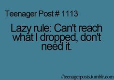 funny teenager post | funny, haha, lazy, teenage posts, teenager posts - inspiring picture ...