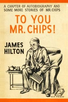 To You, Mr. Chips by James Hilton - free #EPUB or #Kindle download from epubBooks.com