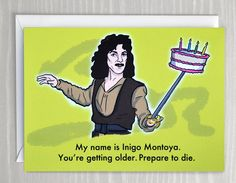Funny Birthday Card; Inigo Montoya from the Princess Bride; Dark, Sarcastic Birthday Card; Prepare to Die