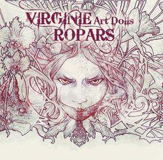 VIRGINIE ROPARS_DOLL ARTIST_OOAK ART DOLLS_ sculpture_Poupées d'artiste_ Pièce uniques <--- some seriously amazing work here!
