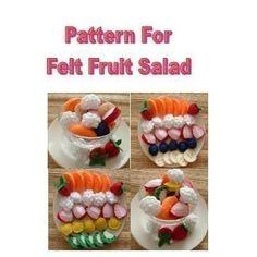 Fun Felt Food Sewing Pattern - Felt Fruit Salad - Pdf Format