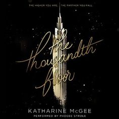 The Thousandth Floor by Katharine McGee is a breathtaking bestselling young adult books to read this year. Ya Books, Good Books, Books To Read, Pretty Little Liars, Reading Lists, Book Lists, Reading Time, Reading Books, Ravenclaw