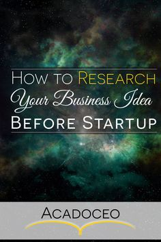 How to Research Your Business Idea Before Startup