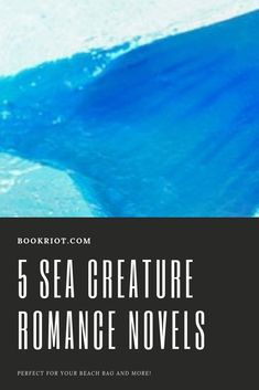 You'll want these sea creature romances for your beach bag and more.    book lists | romance novels | sea creature romances