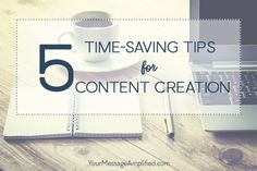 [Friday Five] 5 Time-Saving Content Creation Tips