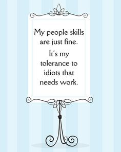 Funny pictures about My people skills. Oh, and cool pics about My people skills. Also, My people skills photos. Great Quotes, Quotes To Live By, Me Quotes, Funny Quotes, Inspirational Quotes, Famous Quotes, Motivational, People Quotes, The Words