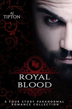Royal Blood: A Four Story Paranormal Romance Collection: Ro...