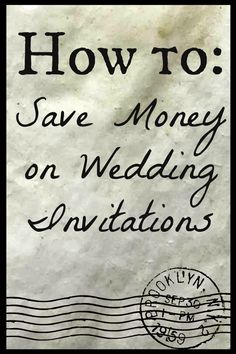 """We sent out 400 3-piece formal invitations with pictures and postage for under $400."" DIY Wedding Invitations 