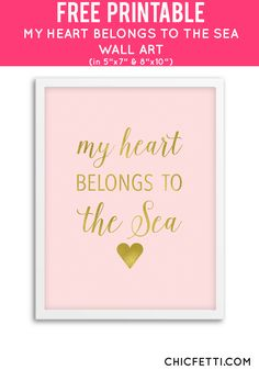 Free Printable My Heart Belongs to the Sea Art from @chicfetti - easy wall art DIY