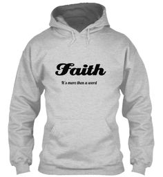 Faith It's more then a word Hoodie  #hoodie #faith Religion