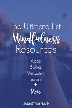 From journals to books, websites, and apps, this ultimate list of mindfulness resources will be something you want to bookmark for later and come back to often!