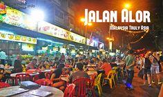 Jalan Alor - Inilah Tempat Wisata Di Malaysia Yang Paling Megah